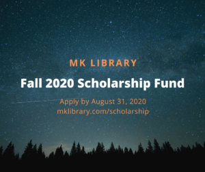 MK Library Fall 2020 Scholarship Fund